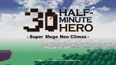 HALF-MINUTE HERO -Super Mega Neo Climax-(勇者30)