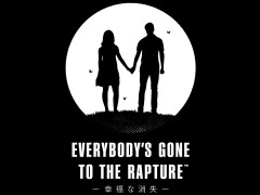 ��Everybody's Gone to the Rapture -��ʡ�ʾü�-�פκǿ�PV�ֲ��⤫�⽪���פ������