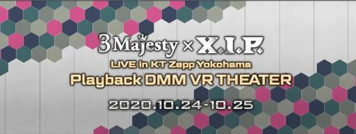 画像集#001のサムネイル/「3 Majesty × X.I.P. LIVE in KT Zepp Yokohama -Playback DMM VR THEATER-」の配信視聴券が発売
