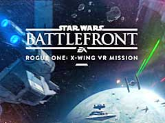 PS VR向けの無料コンテンツ「Star Wars Battlefront Rogue One: X-wing VR Mission」がリリース