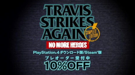 画像 (002) 「Travis Strikes Again: No More Heroes Complete Edition。 の プ レ オ 日 ス タ ー ト。 10 % オ フ キ ャ ン ペ ー ン を 開