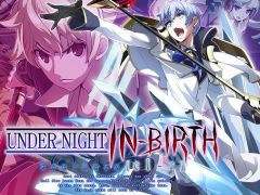 「UNDER NIGHT IN-BIRTH Exe:Late[cl-r]」のSteam版が配信開始。前作とも対戦を可能にするアップデートパッチも配信