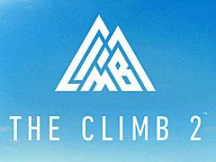 「The Climb 2」の制作が発表。ロッククライミングを楽しむVRゲームの続編は,さらにエクストリームな環境でマルチプレイモードもサポート